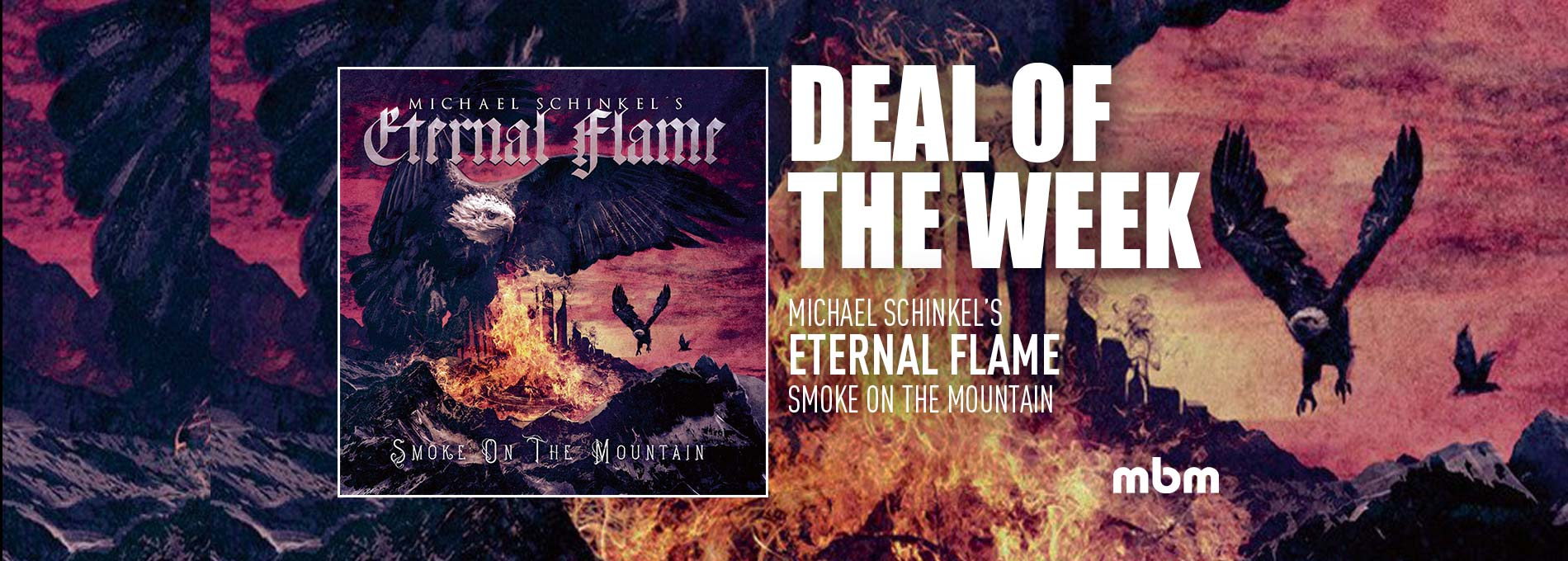 Deal Of The Week: MICHAEL SCHINKELS ETERNAL FLAME - Smoke On The Mountain