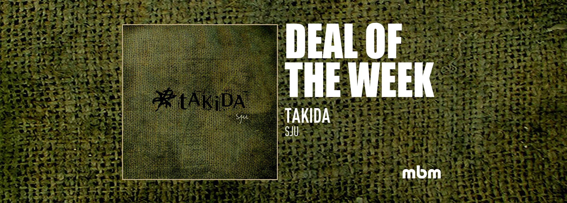 Deal Of The Week: TAKIDA - Sju