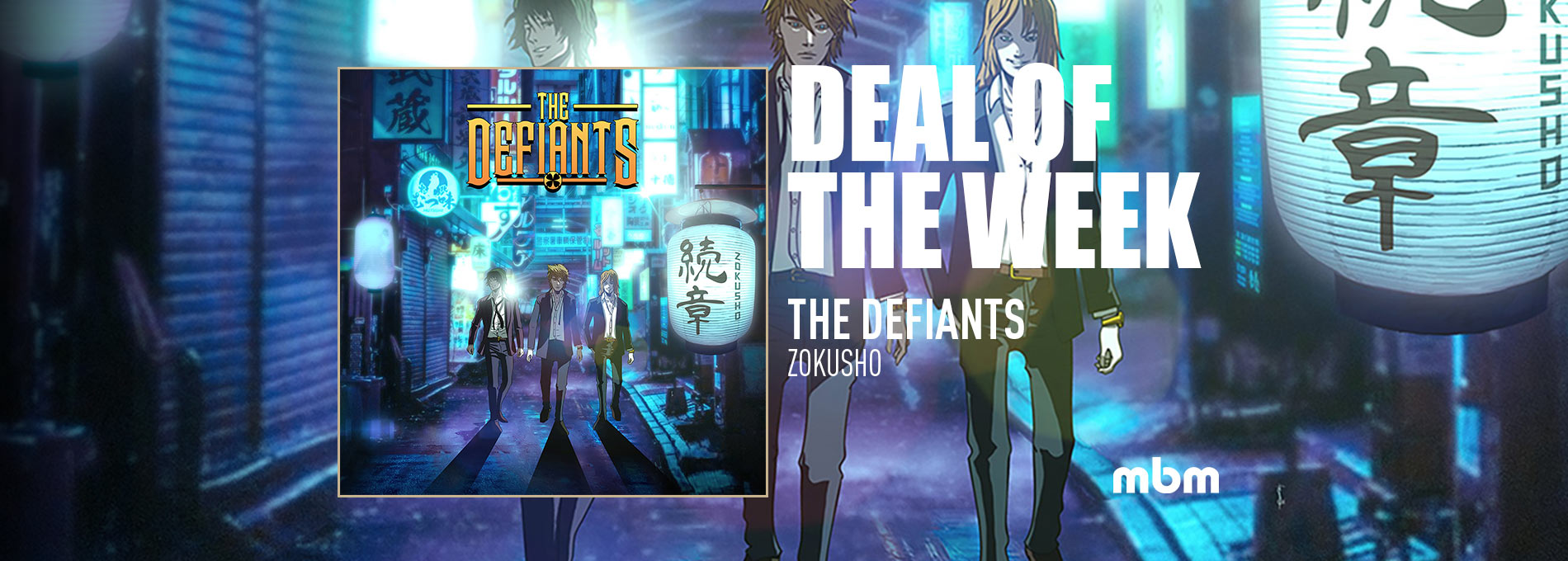 Deal Of The Week: THE DEFIANTS - Zokusho